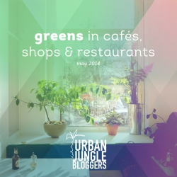 May 2014 Greens in cafés, shops & restaurants