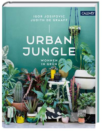 Urban Jungle, Wohnen in gruen - Igor Josifovic - Judith de Graaff