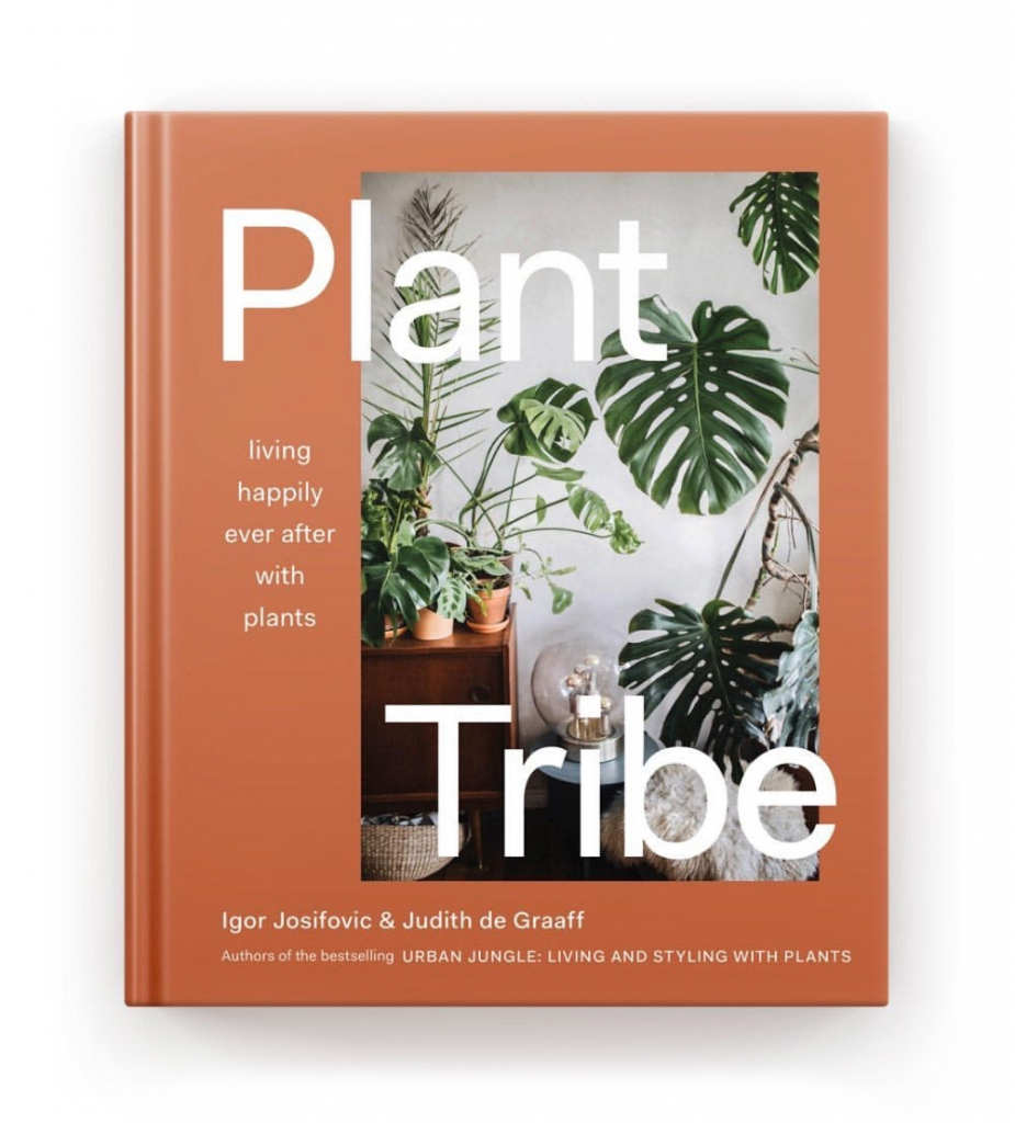 Plant Tribe Living Happily Ever After with Plants by Igor Josifovic and Judith de Graaff